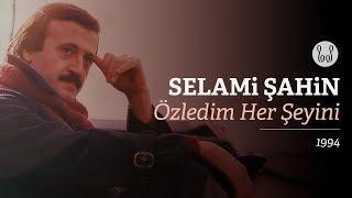 Selami Şahin - Özledim Her Şeyini (Official Audio)