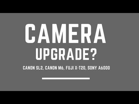 Canon SL2 vs Canon M6 vs Fuji X-T20 vs Sony a6000 Camera Upgrade - What to Buy?