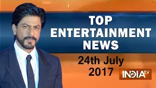 Top Entertainment News | 24th July, 2017