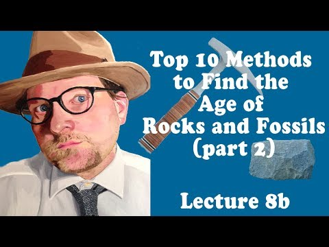 Top 10 Methods to Find the Age of Rocks and Fossils (Part 2)