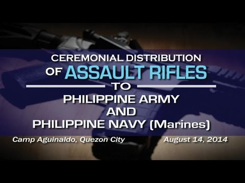 Ceremonial Distribution of Assault Rifles to Phil. Army and Phil. Navy 8/15/2014