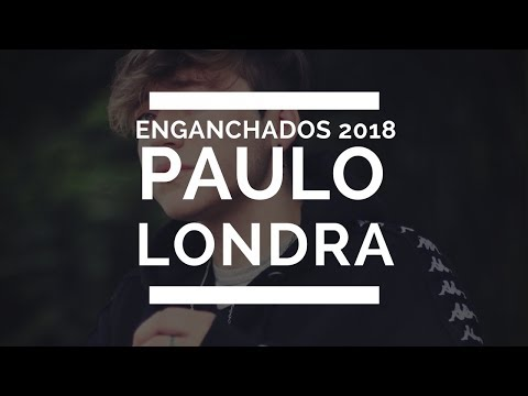 Enganchados Paulo Londra 2018