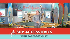 The Best Stand Up Paddle Board Accessories (Barefoot Curt Explains)