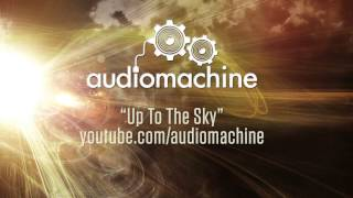 audiomachine - Up to the Sky