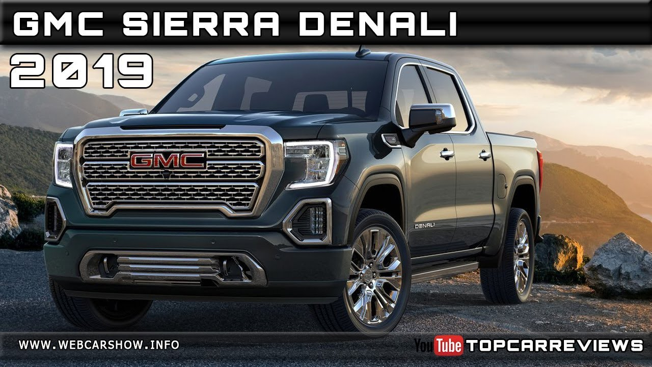 2019 Gmc Sierra Denali Review Rendered Price Specs Release Date