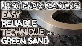 Lost Foam Casting: EASY reliable technique  : lfc #5
