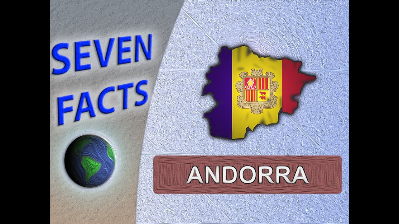 Facts About Andorra YouTube - Where is andorra