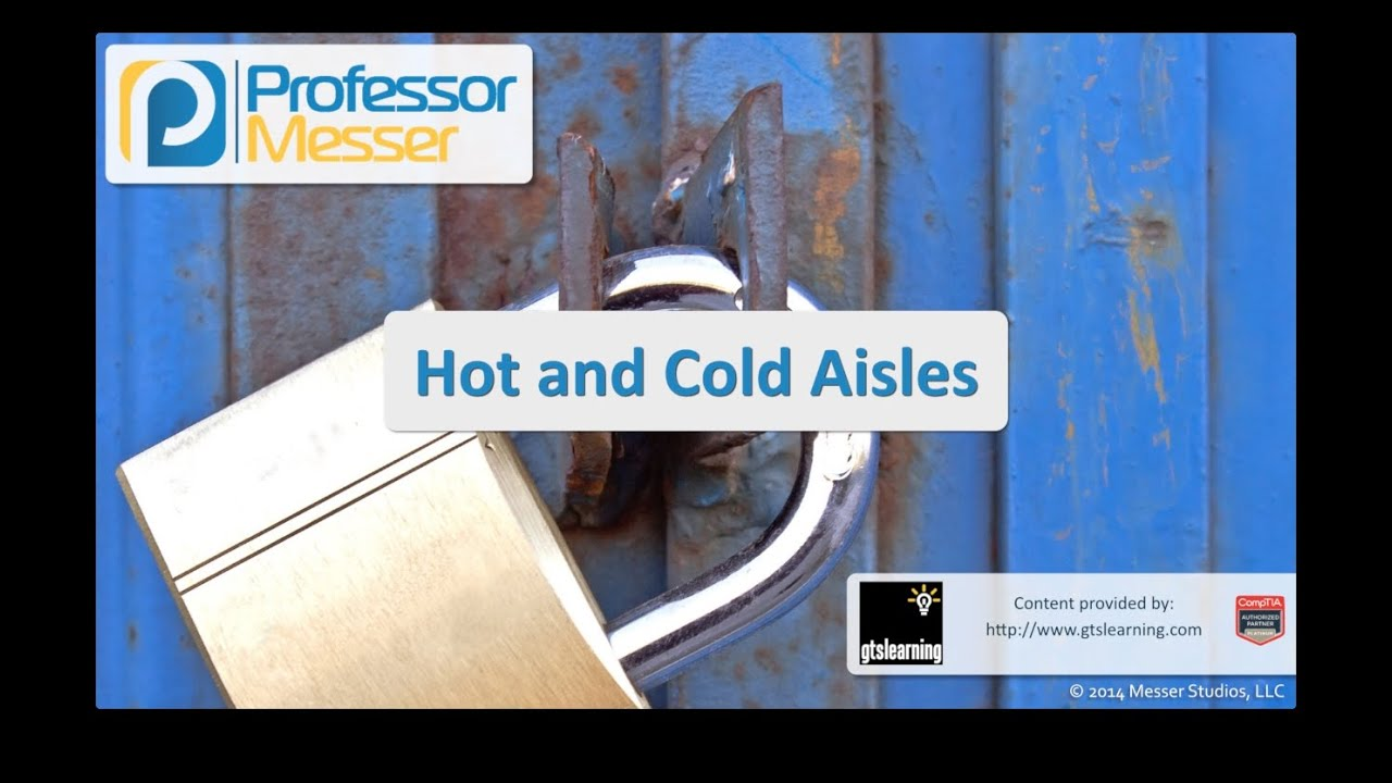 Hot and Cold Aisles - CompTIA Security+ SY0-401: 2.7