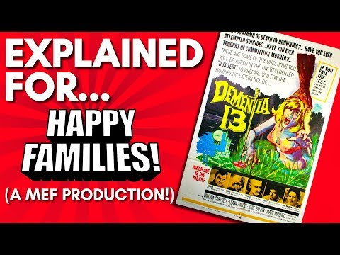 Coppola's Dementia 13 Explained For Happy Families! (A Comedic Commentary!)