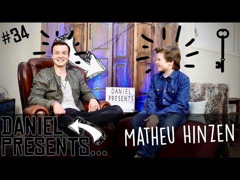 #34 Daniel Presents... Matheu Hinzen! (The Interview)