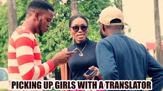 PICKING UP GIRLS WITH A TRANSLATOR! (IGBO & YORUBA) | ZfancyTv