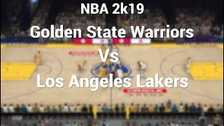 NBA 2k19 Golden State Warriors Vs Los Angeles Lakers - Full first half