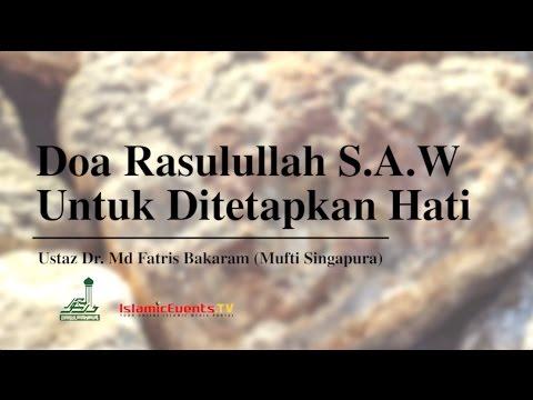 Doa Rasulullah ﷺ Untuk Ditetapkan Hati | Mufti Singapura