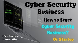 HOW TO START CYBER SECURITY BUSINESS |PART-2  || HINDI URDU || All About Cyber Security Business