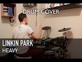 Linkin Park ft. Kiiara - Heavy | Quentin Brodier (Drum Cover)
