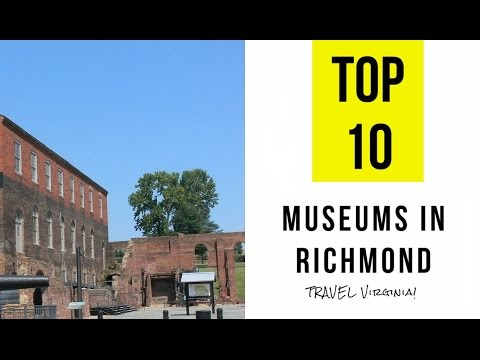 TOP 10. Best Museums in Richmond, Virginia