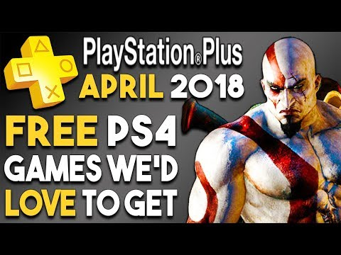PlayStation Plus APRIL 2018 - FREE PS4 Games We'd LOVE to Get!
