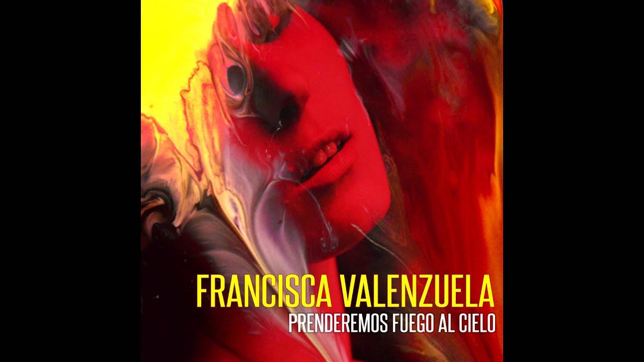 francisca-valenzuela-prenderemos-fuego-al-cielo-official-audio-francisca-valenzuela