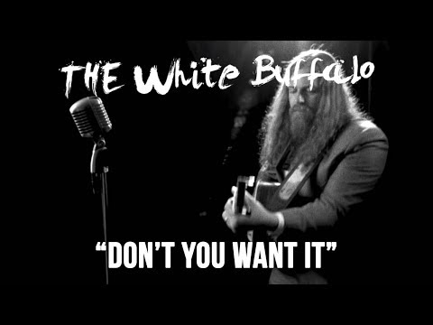 "The White Buffalo - ""Don't You Want It"" (Official Music Video)"