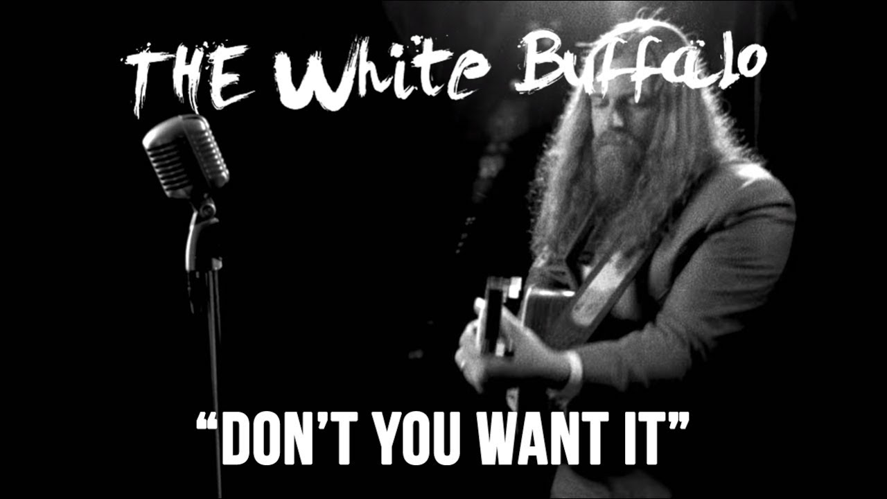"THE WHITE BUFFALO - ""Don't You Want It"" (Official Music ..."