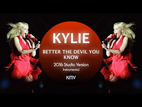 KYLIE | Better the Devil You Know | 2016 Studio Version Instrumental