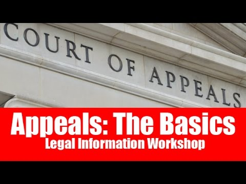 Appeal Basics - Canada - Legal Information Workshop