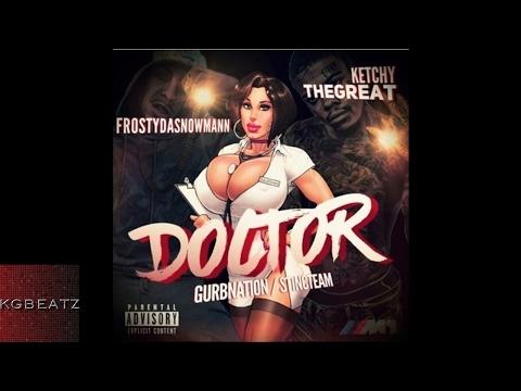 FrostyDaSnowMann x KetchyTheGreat - Doctor [Prod. By Ron-Ron] [New 2017]