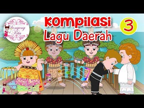 Kompilasi Lagu Daerah Nusantara 3 - Dongeng Kita