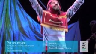 Per un instant (Xirriquiteula Teatre & La Tresca)