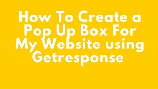 How To Create a Pop Up Box for My Website using Getresponse
