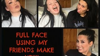 FULL FACE USING MY FRIENDS MAKE UP!!!!