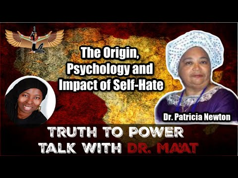 Nana Dr. Patricia Newton and Dr. Ma'at Discuss Self-hate: Origin, Psychology and Impact