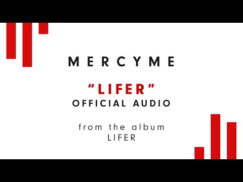 MercyMe  Lifer Audio