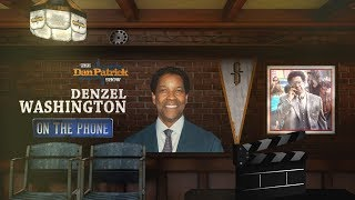Actor Denzel Washington Dials in to The Dan Patrick Show | Full Interview | 11/20/17