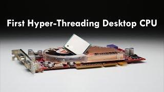 The First Hyper-Threading Desktop CPU