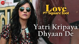 Yatri Kripaya Dhyaan De | Love Per Square Foot | Abhishek Dhusia, Sahir Nawab & Sumeet Suvarna