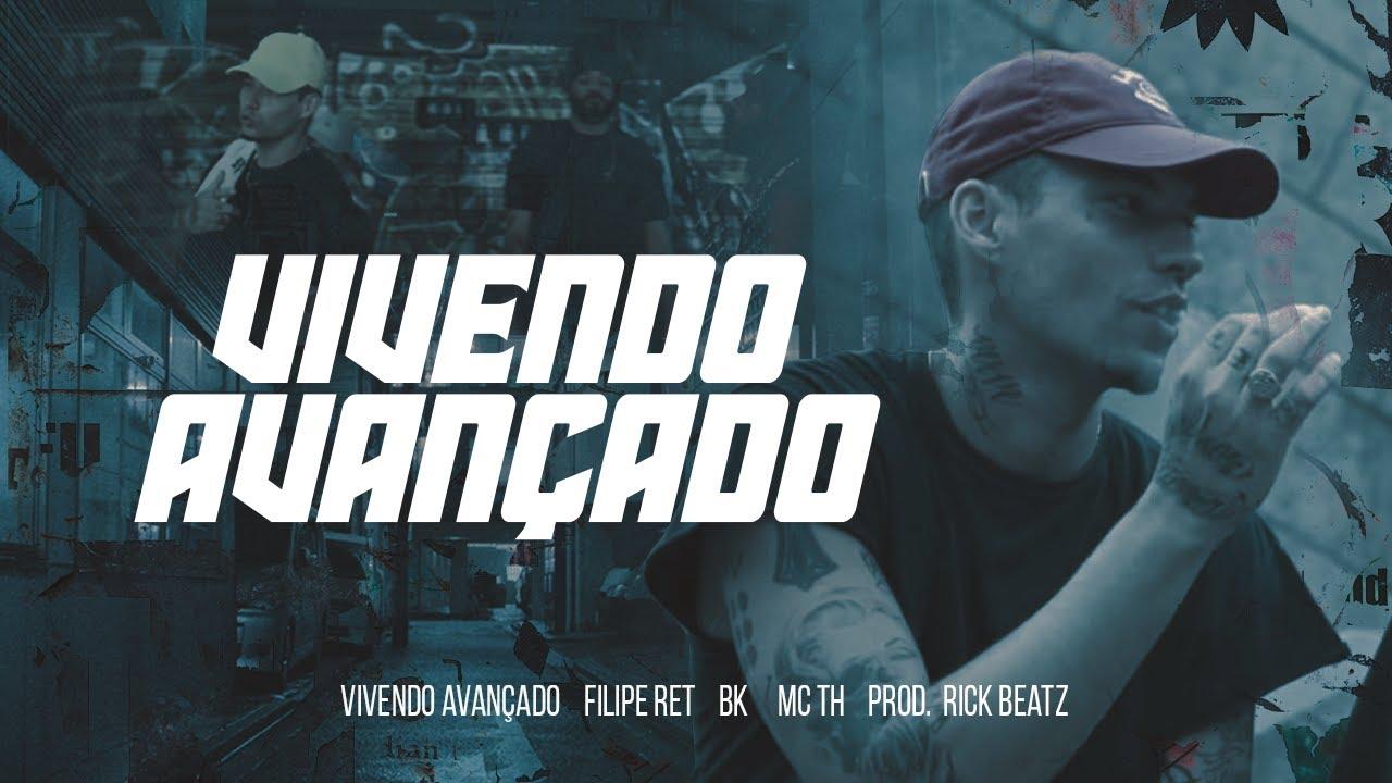 "Download Filipe Ret ""VIVENDO AVANÇADO"" 🏁 pt. BK' e Mc TH (pd. Rick Beatz)"