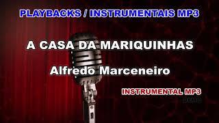 ♬ Playback / Instrumental Mp3 - A CASA DA MARIQUINHAS - Alfredo Marceneiro
