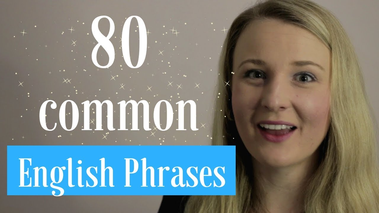 80 Common English Phrases native English Speakers use!