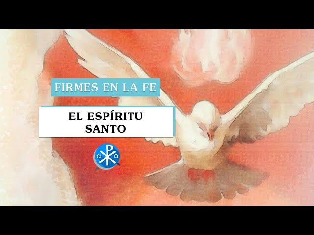 El Espíritu Santo | Firmes en la fe - P Gabriel Zapata