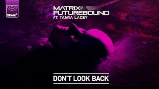 Matrix & Futurebound ft. Tanya Lacey - Don