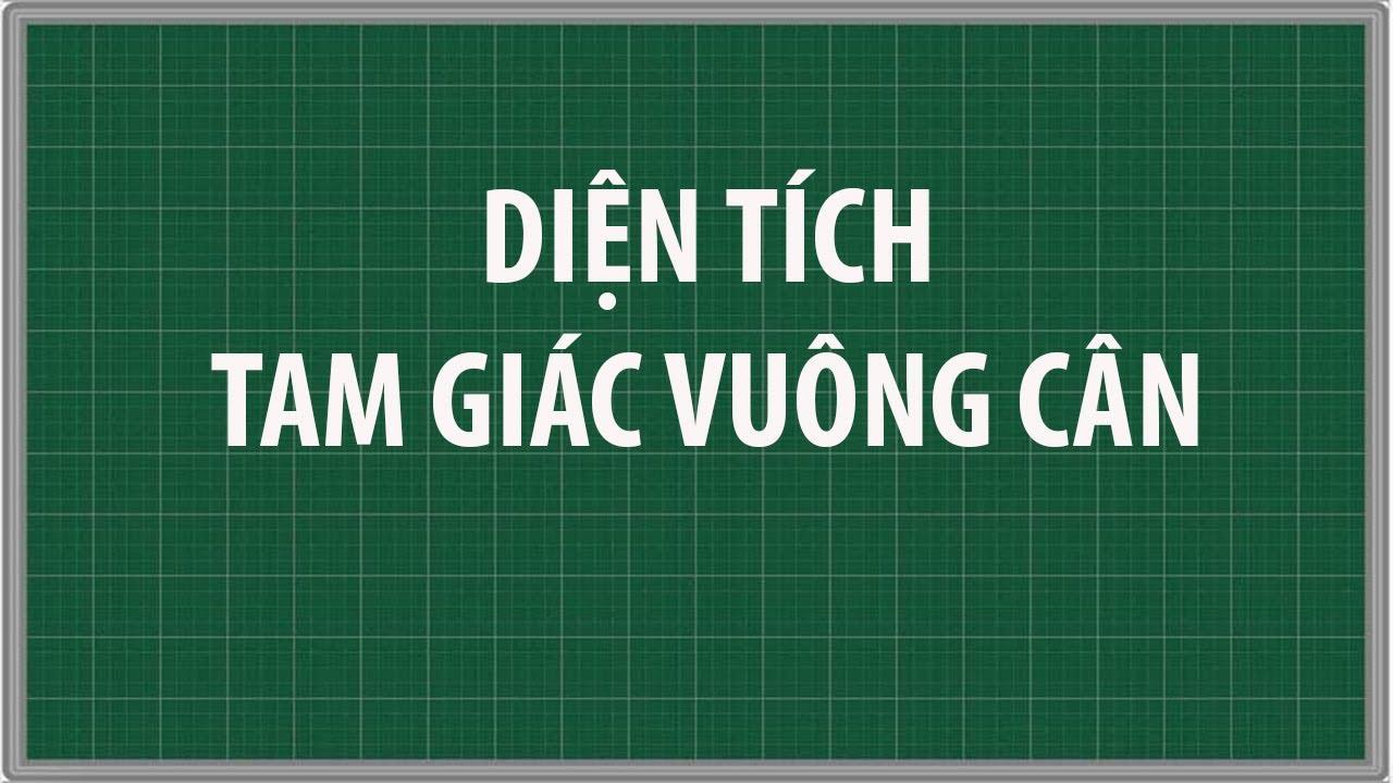 công thức tính diện tích tam giác vuông cân | dạy và học toán lớp 3 + 4