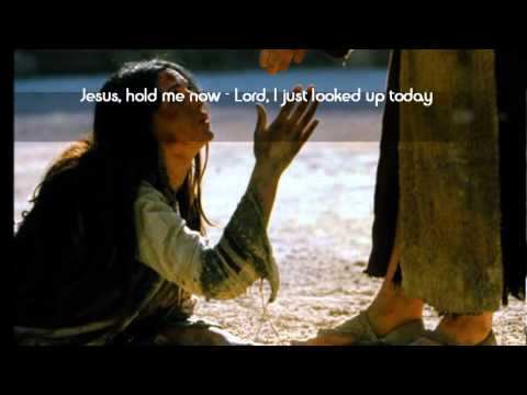 Jesus Hold Me Now (with Lyrics) - Casting Crowns
