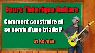 Cours théorique (Guitare) : Comment construire et se servir d