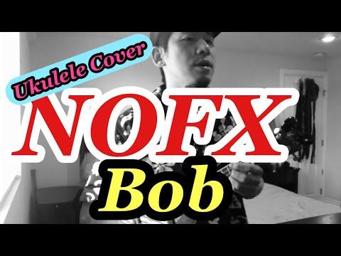 NOFX - BOB (Ukulele Cover)