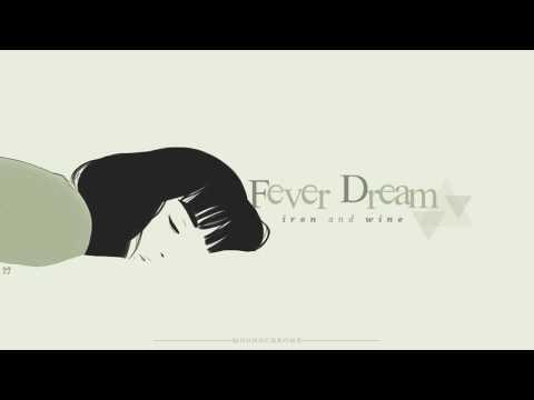 [Vietsub + Lyrics] Iron & Wine - Fever Dream