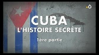 CUBA, L'HISTOIRE SECRETE DE LA DICTATURE A LA RÉVOLUTION ÉPISODE 1