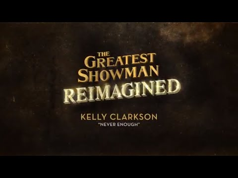 Kelly Clarkson - Never Enough (from The Greatest Showman: Reimagined) [Official Lyric Video] Mp3
