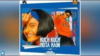 Kuch Kuch Hota Hai (A-Mix) - DJ Akhil Talreja