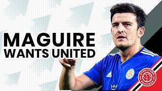 Harry Maguire Wants Manchester United Transfer